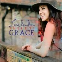 Singer-Songwriter Lara Landon Releases New Album THERE IS GRACE Today