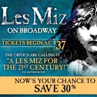 LES MIZ on Broadway tickets begin at $37 for BWW fans!