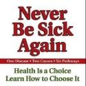 Raymond Francis' NEVER BE SICK AGAIN Gives Advice on Good Health Choices
