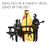 PIERS FACCINI & VINCENT SEGAL Release New Album 'Songs of Time Lost' Today