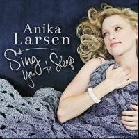 BEAUTIFUL's Anika Larsen Brings SING YOU TO SLEEP to Birdland Tonight