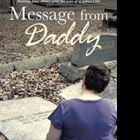 MESSAGE FROM DADDY Gives Guidance to Those Grieving