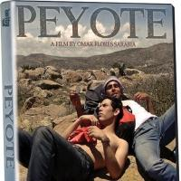 Omar Flores Sarabia's PEYOTE Arrives on VOD and DVD Today
