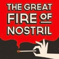 EDINBURGH 2014 - BWW Reviews: THE GREAT FIRE OF NOSTRIL, Pleasance Courtyard, August 8 2014