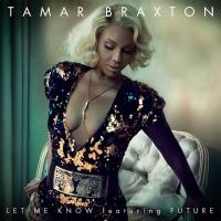 First Listen: TAMAR BRAXTON Returns With New Single 'Let Me Know' Featuring Future