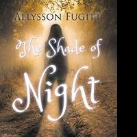 Allyson Fugitt Launches First Book, THE SHADE OF NIGHT