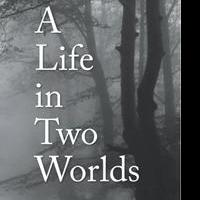 A LIFE IN TWO WORLDS is Released