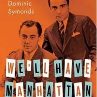BWW Reviews: WE'LL HAVE MANHATTAN: The Early Work of Rodgers & Hart by Dominic Symonds