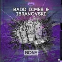 BADD DIMES & IBRANOVSKI to Release 'Bone', 9/22
