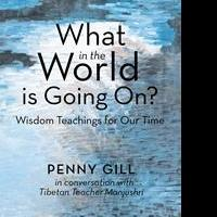 Penny Gill Asks WHAT IN THE WORLD IS GOING ON? in New Book