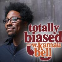 FX's TOTALLY BIASED WITH KAMAU BELL Returns Tonight