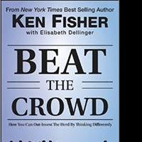 Forbes Columnist and Fisher Investments CEO Ken Fisher Releases BEAT THE CROWD