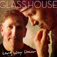 Glass House Release Highly Anticipated Third Album 'Long Way Down'
