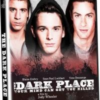 Gay Thriller THE DARK PLACE Arrives on DVD 12/2