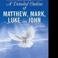 Pastor Pens A DETAILED OUTLINE OF MATTHEW, MARK, LUKE AND JOHN
