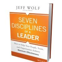Leadership And Management Coach, Jeff Wolf, Pens SEVEN DISCIPLINES OF A LEADER