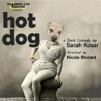 Thinking Cap Theatre Stages U.S. Premiere of HOT DOG, Now thru 6/1