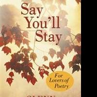 Glenn Releases Poetry Collection SAY YOU'LL STAY