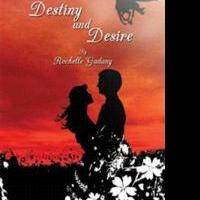 Rochelle Gadany Releases Historical Fiction, DESTINY AND DESIRE