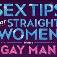 SEX TIPS FOR STRAIGHT WOMEN FROM A GAY MAN Comes to Marcus Center, 4/30 & 5/1