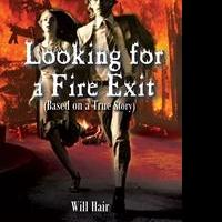 Will Hair Releases Debut Book, LOOKING FOR A FIRE EXIT