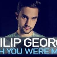 Philip George's WISH YOU WERE MINE Out Now