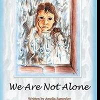 WE ARE NOT ALONE Shows Readers the Importance of Unity