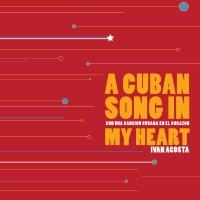 Un-Gyve Press to Publish Playwright Ivan Acosta's A CUBAN SONG IN MY HEART