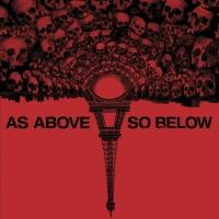 Psychological Thriller AS ABOVE/SO BELOW Comes to Digital HD Today