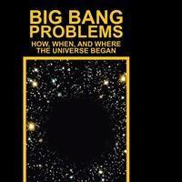 New Book Reveals BIG BANG PROBLEMS