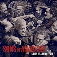 SONS OF ANARCHY Soundtrack Vol. 3 Available 12/3