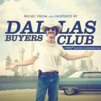 DALLAS BUYERS CLUB Soundtrack Now Available