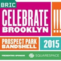 BRIC Sets 2015 Celebrate Brooklyn! Lineup