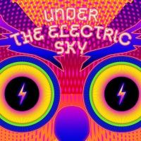 3D Movie UNDER THE ELECTRIC SKY Coming to Theaters Via EDM Fans First