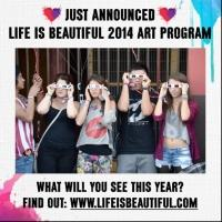 2014 LIFE IS BEAUTIFUL Festival Announces Interactive Art Series, 10/24-26