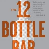 BWW Reviews: 12 BOTTLE BAR by David Solmonson & Lesley Jacobs Solmonson, Published by Workman Press