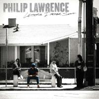 Philip Lawrence Releases Solo Debut LETTERS I NEVER SENT Today