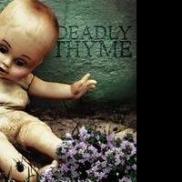 'Deadly Thyme' is Released