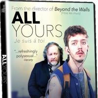 French LGBT Drama ALL YOURS Coming to DVD/VOD 5/26