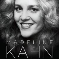 Madeline Kahn Biography, BEING THE MUSIC, Now Available!
