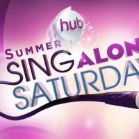 The Hub's SING-ALONG SATURDAY Debuts Today