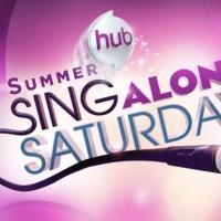 The Hub's SING-ALONG SATURDAY Debuts Today