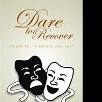 Self-Help Book, DARE TO RECOVER, is Released