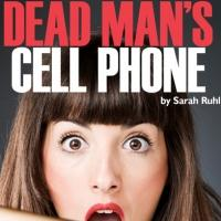 BWW Review: DEAD MAN'S CELL PHONE Examines Relationships, Real and Imagined