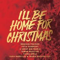 Fifth Harmony, Sara Bareilles & More Set for 'I'll Be Home For Christmas' LP, Out 11/24