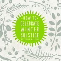 Author Explains HOW TO CELEBRATE WINTER SOLSTICE With New Release