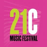Royal Conservatory of Music to Present 21C MUSIC FESTIVAL in Toronto, May 20-24