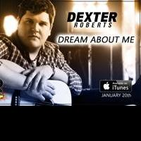AMERICAN IDOL Finalist Dexter Roberts to Release First Single 'Dream About Me' on iTunes