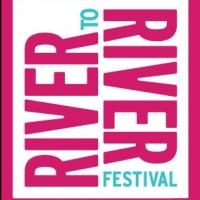 RIVER TO RIVER FESTIVAL 2013 Announces Full Lineup; Kicks Off 6/15