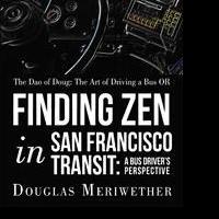 Douglas Meriwether Shares FINDING ZEN IN SAN FRANCISCO TRANSIT